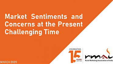 Assessment of Market Sentiments and Concerns at the Present Challenging Time